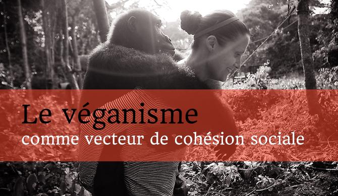 Le véganisme comme vecteur de cohésion sociale